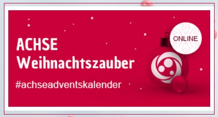"""Adventskalender """"ACHSE Weihnachtszauber"""", HoHoHo liebe ACHSE-Freundinnen und Freunde, sehr geehrte Damen und Herren,"""